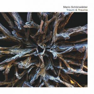 Mario Schönwälder - Traum & Trauma