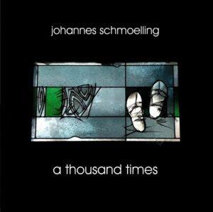 Johannes Schmoelling - A Thousand Times
