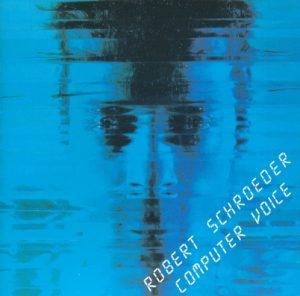 Robert Schroeder – Computer Voice
