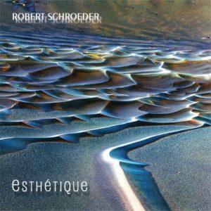 Robert Schroeder – Esthétique