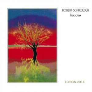 Robert Schroeder – Paradise Edition 2014