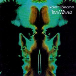 Robert Schroeder - TimeWaves