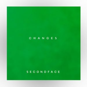 Secondface – Changes
