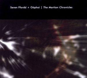 Seren Ffordd & Oöphoi - The Martian Chronicles