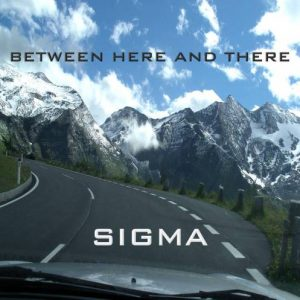 Sigma – Between Here and There