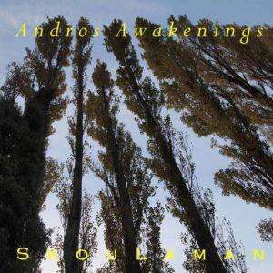 Skoulaman - Andros Awakenings