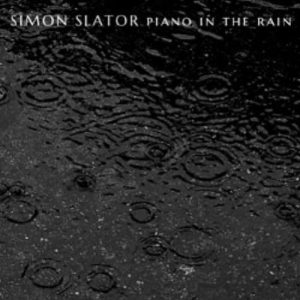 Simon Slator - Piano in the Rain
