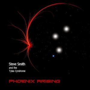 Steve Smith & The Tylas Cyndrome - Phoenix Arising