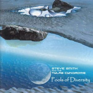 Steve Smith & The Tylas Cyndrome - Pools of Diversity