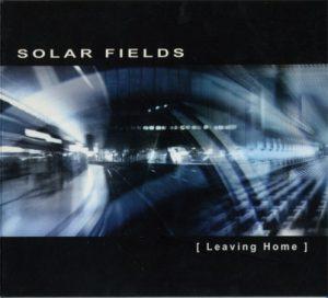 Solar Fields – Leaving Home