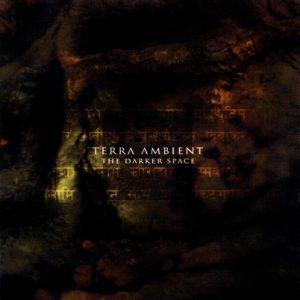 Terra Ambient - The Darker Space