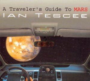 Ian Tescee - A Traveler's Guide to Mars
