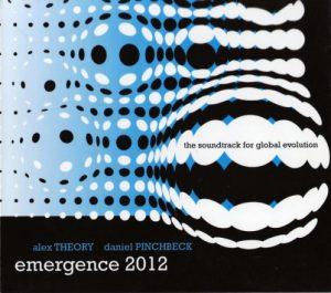 Alex Theory & Daniel Pinchbeck - Emergence 2012