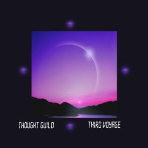 Thought Guild – Third Voyage