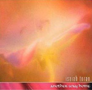 Isaiah Toran - Another Way Home
