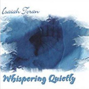 Isaiah Toran - Whispering Quietly