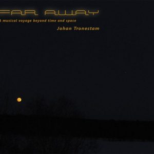 Johan Tronestam - Far Away