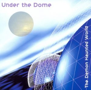 Under the Dome – The Demon Haunted World