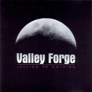 Valley Forge - Leaving to Nothing