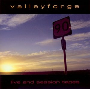 Valley Forge - Live and Session Tapes