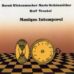 Various Artists - Musique Intemporel - Bernd Kistenmacher, Mario Schönwälder, Rolf Trostel