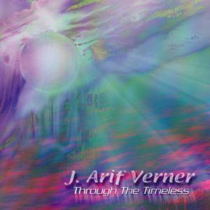J. Arif Verner – Through the Timeless
