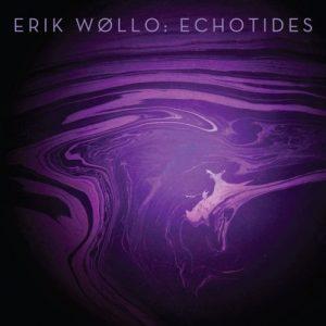 Erik Wøllo - Echotides