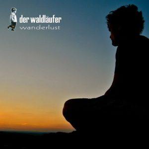Der Waldläufer - Wanderlust