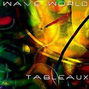 Wave World – Tableaux