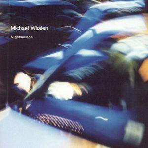Michael Whalen - Nightscenes