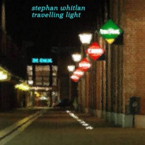 Stephan Whitlan – Travelling Light