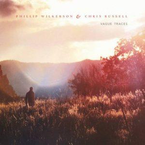 Phillip Wilkerson & Chris Russell - Vague Traces