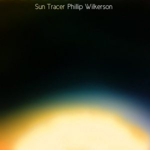 Phillip Wilkerson - Sun Tracer