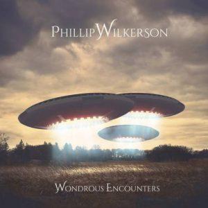 Phillip Wilkerson - Wondrous Encounters