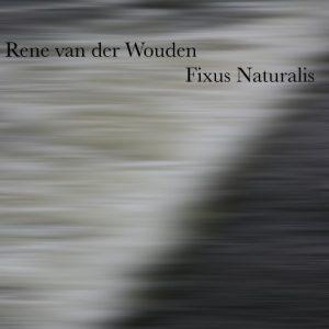 René van der Wouden - Fixus Naturalis