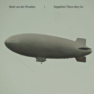 René van der Wouden – Zeppelins! There they Go