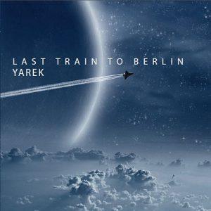 Yarek – Last Train to Berlin
