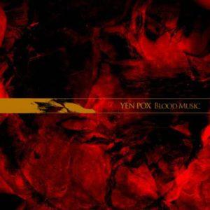 Yen Pox - Blood Music