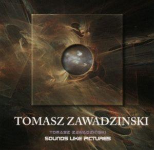 Tomasz Zawadzinski - Sounds like Pictures