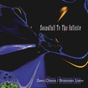 Zero Ohms & Brannan Lane - Soundfall To The Infinite