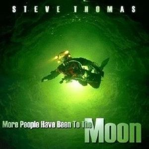 Steve Thomas - More People have been to the Moon