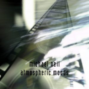 Michael Neil - Atmospheric Moods