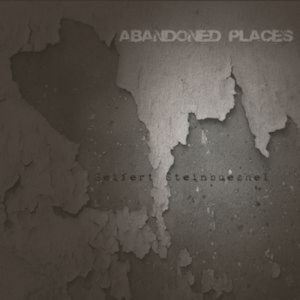 Seifert & Steinbüchel - Abandoned Places