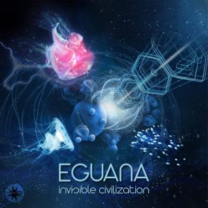 Eguana - Invisible Civilisation
