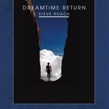 feature dreamtimereturn - Feature of Steve Roach