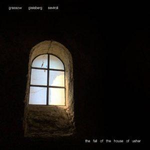 Gleisberg / Grassow / Seviroli - The Fall of the House of Usher