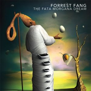 Forrest Fang - The Fata Morgana Dream