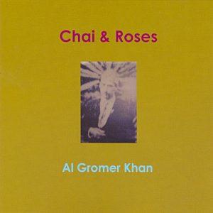 Al Gromer Khan - Chai & Roses