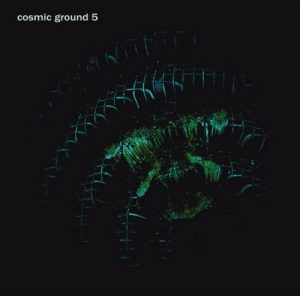 Cosmic Ground – Cosmic Ground 5