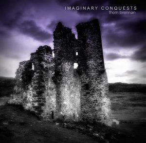 Thom Brennan – Imaginary Conquests